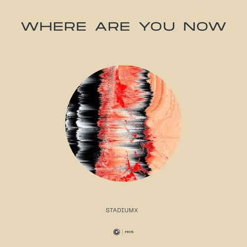 Where Are You Now de Stadiumx