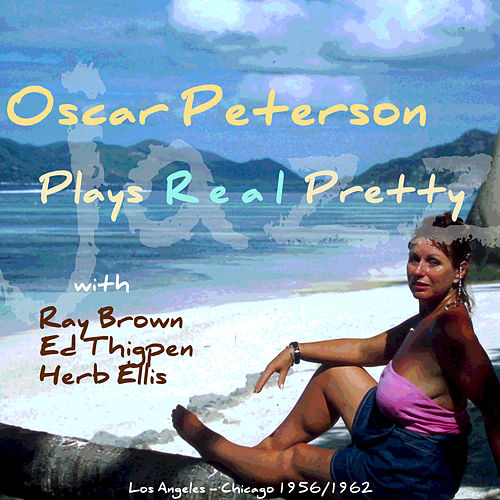 Plays Real Pretty by Oscar Peterson