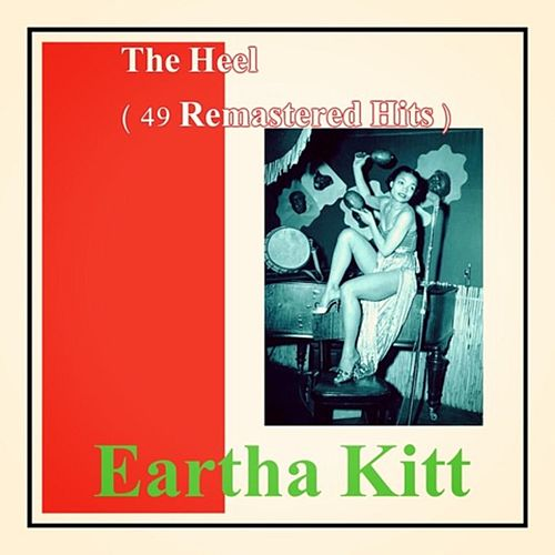 The Heel (49 Remastered Hits) von Eartha Kitt
