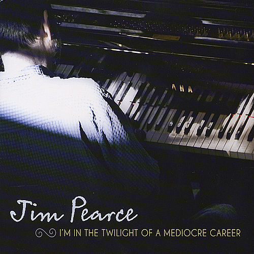 I'm in the Twilight of a Mediocre Career fra Jim Pearce