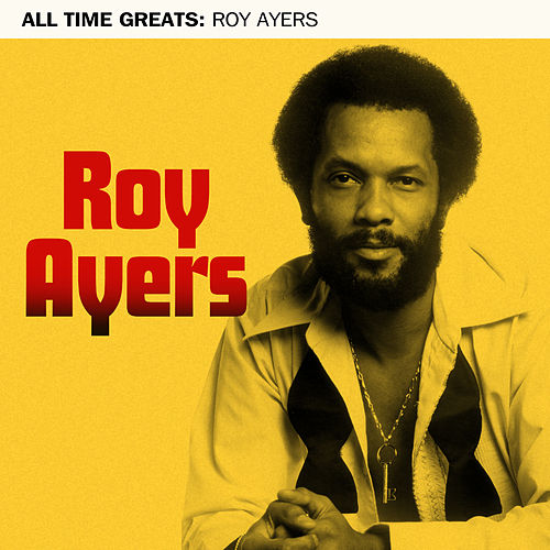 All Time Greats by Roy Ayers