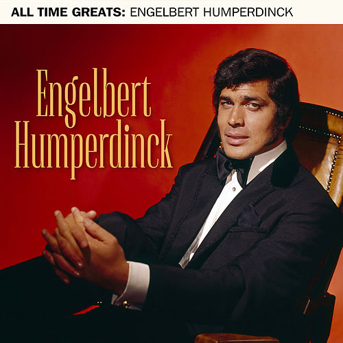 All Time Greats by Engelbert Humperdinck
