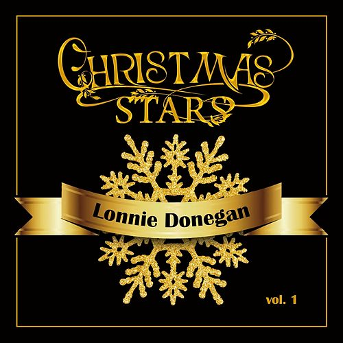 Christmas Stars: Lonnie Donegan, Vol. 1 by Lonnie Donegan