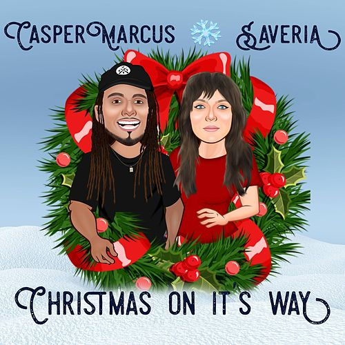 Christmas on It's Way by Casper Marcus