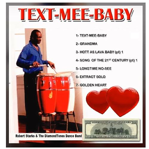 Text Mee Baby by Robert Starks and the DiamondTones Dance Band
