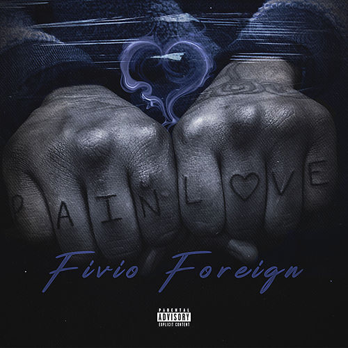 Pain and Love - EP di Fivio Foreign
