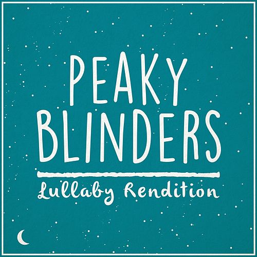 Peaky Blinders Main Theme de Lullaby Dreamers