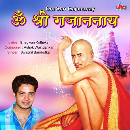 Om Shri Gajananay by Swapnil Bandodkar