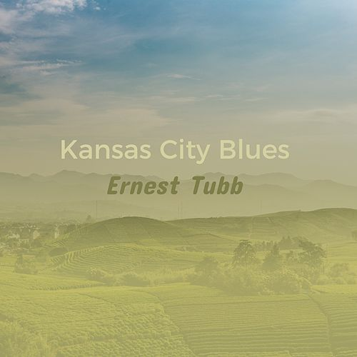 Kansas City Blues von Ernest Tubb