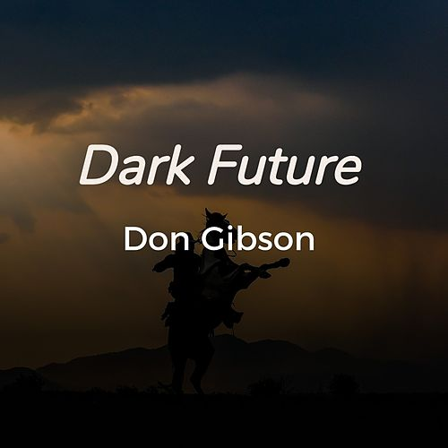 Dark Future by Don Gibson