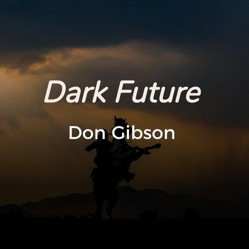 Dark Future by Don Gibson
