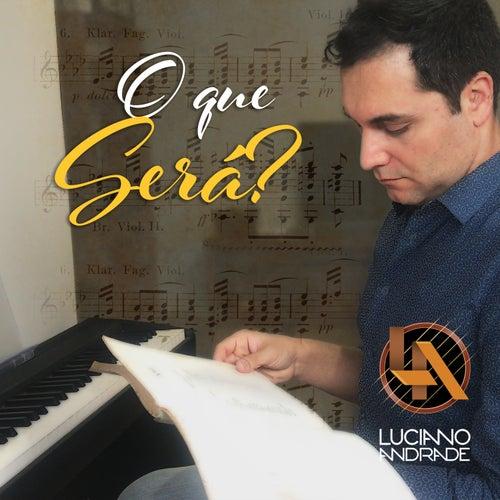 O Que Será by Luciano Andrade