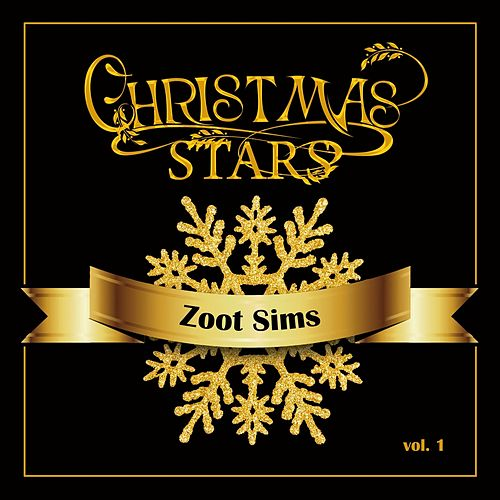 Christmas Stars: Zoot Sims, Vol. 1 by Zoot Sims