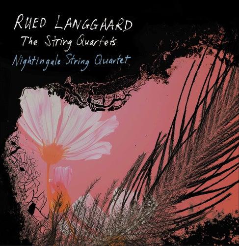 Langgaard: Works for String Quartet by Nightingale String Quartet