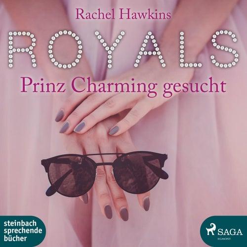 Royals - Prinz Charming gesucht (Ungekürzt) by Rachel Hawkins