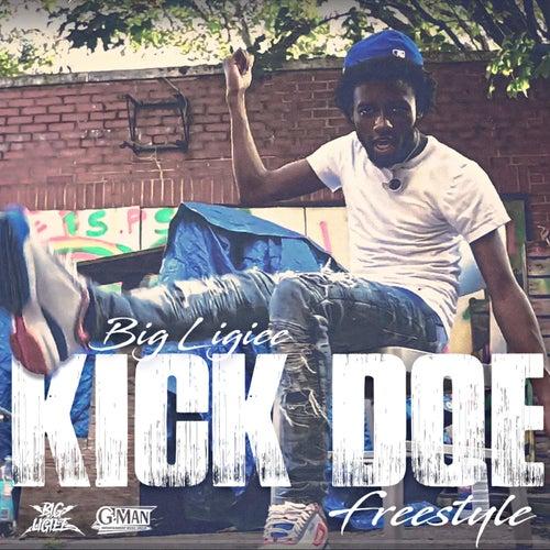 Kick Doe Freestyle by Big Ligiee
