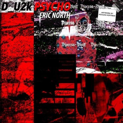 D_U2kPSYCHO by Eric North