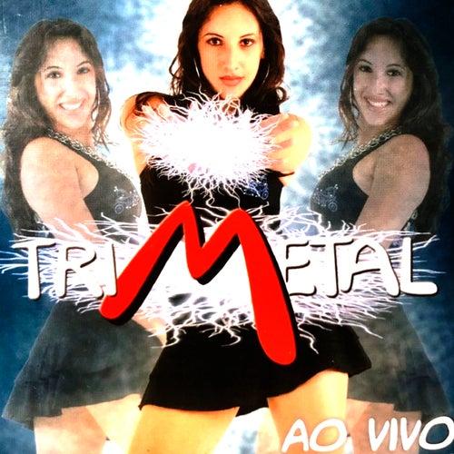 Tri Metal (Ao Vivo) by Tri Metal
