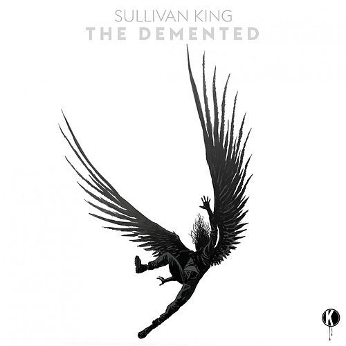 The Demented by Sullivan King