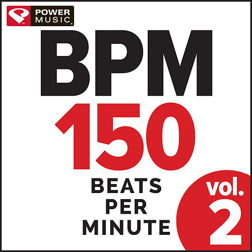 BPM - 150 Beats Per Minute Vol. 2 (Non-Stop Workout Mix 150 BPM) by Power Music Workout
