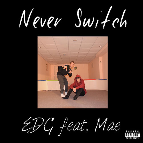 Never Switch by EDG