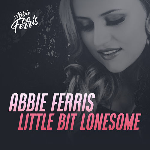 Little Bit Lonesome di Abbie Ferris