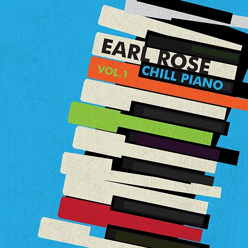 Chill Piano, Vol. 1 de Earl Rose