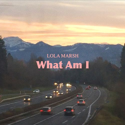 What Am I by Lola Marsh