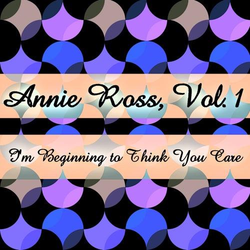 Annie Ross, Vol. 1: I'm Beginning to Think You Care von Annie Ross