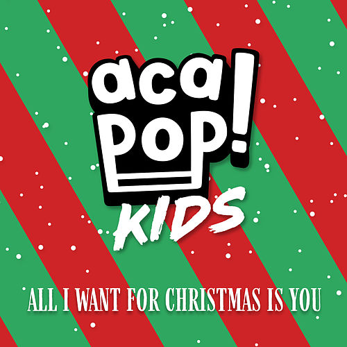 All I Want for Christmas is You by Acapop! KIDS
