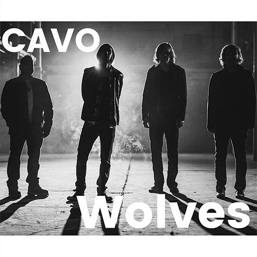 Wolves by Cavo