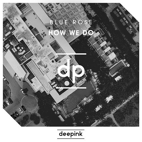 How We Do by Blue Rose