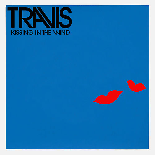 Kissing In The Wind by Travis