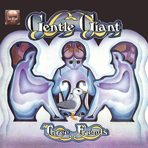 Three Friends (2011 Remaster) by Gentle Giant
