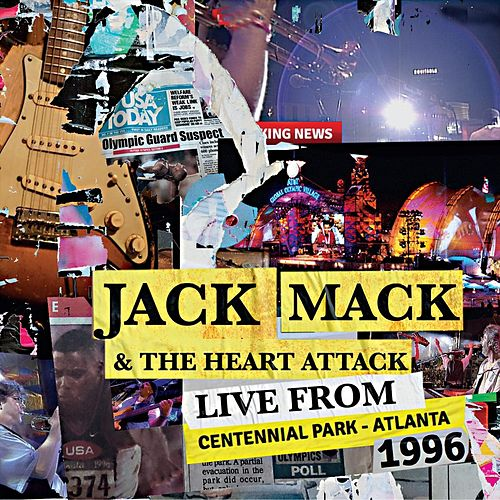 Live from Centennial Park, Atlanta, 1996 by Jack Mack And The Heart Attack