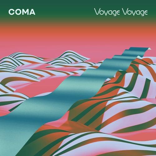 Voyage Voyage by Coma