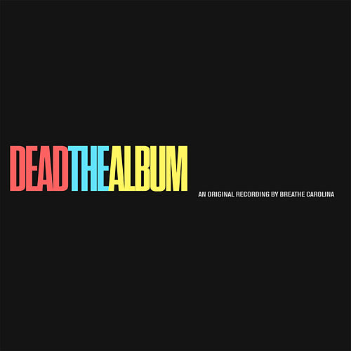 DEADTHEALBUM by Breathe Carolina