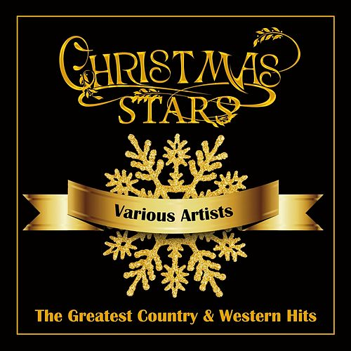 Christmas Stars - The Greatest Country & Western Hits by Various Artists
