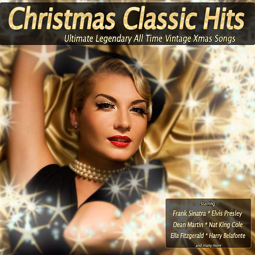 Christmas Classic Hits (Ultimate Legendary All Time Vintage Xmas Songs) von Various Artists
