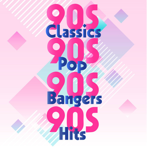 90s Classics 90s Pop 90s Bangers 90s Hits de Various Artists