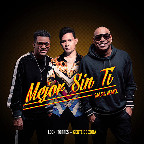 Mejor Sin Ti (Salsa Remix) de Leoni Torres