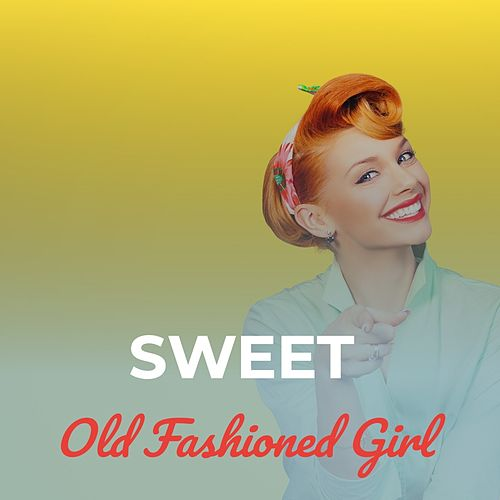 Sweet Old Fashioned Girl by Teresa Brewer