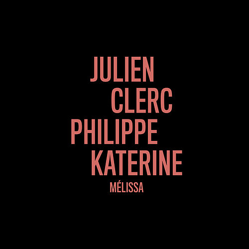 Mélissa (en duo avec Philippe Katerine) by Julien Clerc