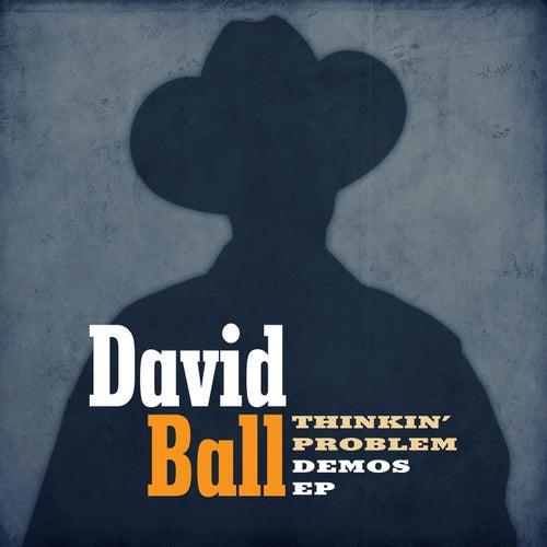 Thinkin' Problem Demos EP von David Ball