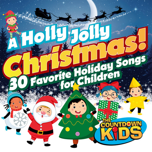 A Holly Jolly Christmas! 30 Favorite Holiday Songs for Children by The Countdown Kids