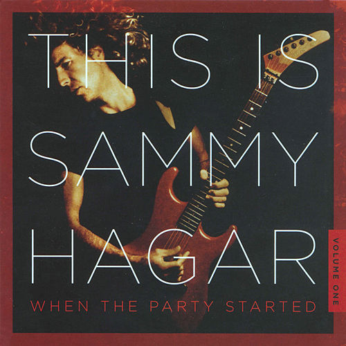 This Is Sammy Hagar: When The Party Started Vol. 1 de Sammy Hagar