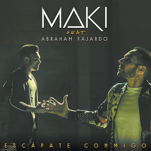Escápate conmigo (feat. Abraham Fajardo) de Maki