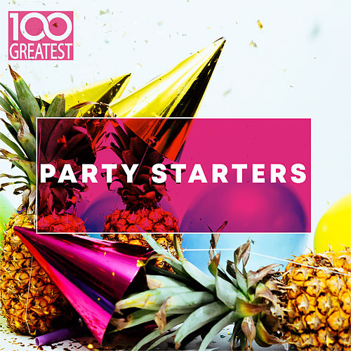 100 Greatest Party Starters de Various Artists