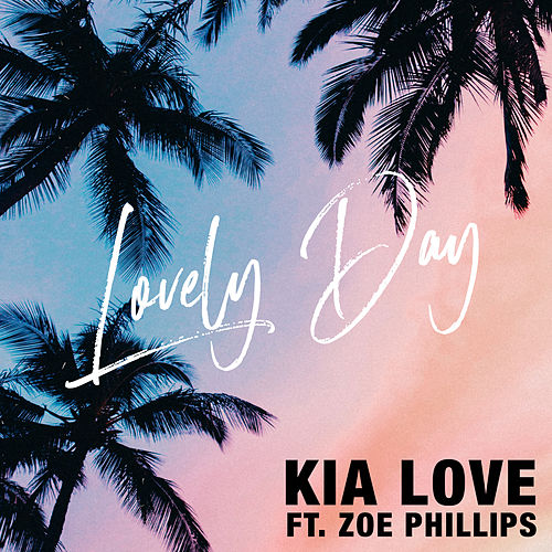 Lovely Day (feat. Zoe Phillips) di Kia Love