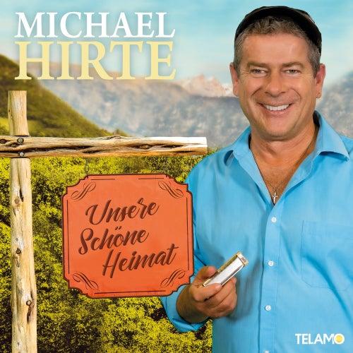 Unsere schöne Heimat de Michael Hirte